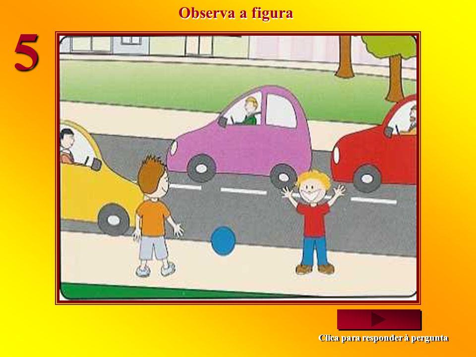 Observa a figura 5 Clica para responder à pergunta