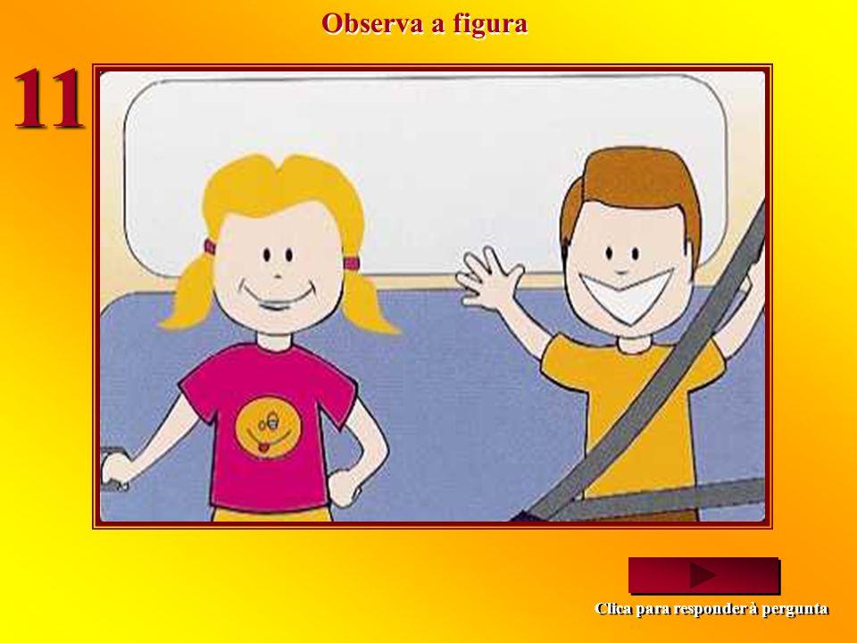 Observa a figura 11 Clica para responder à pergunta