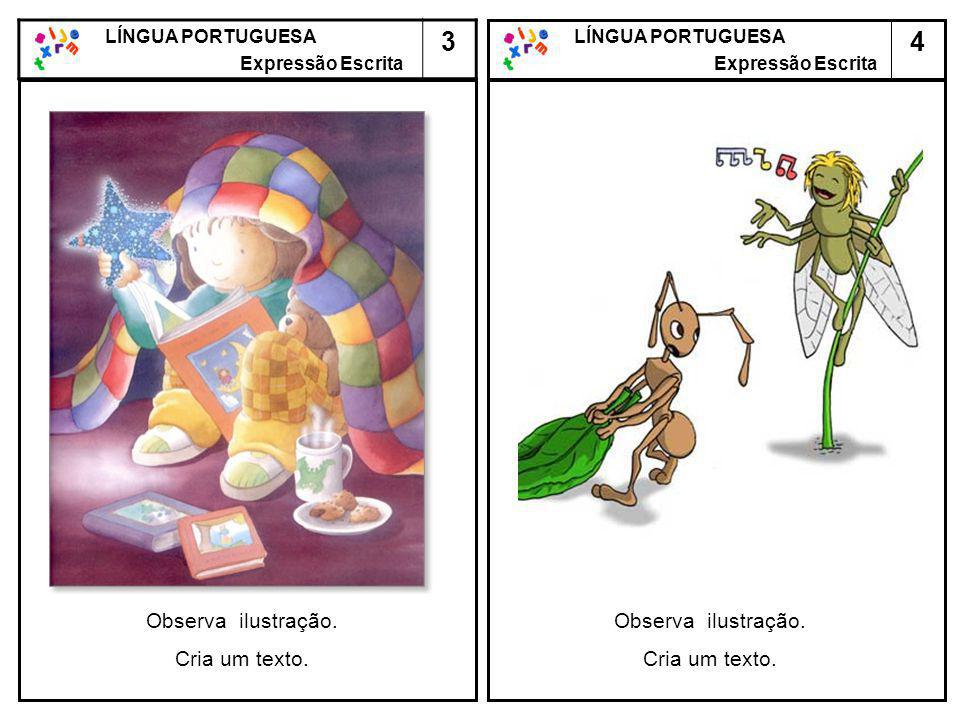 3 4 Observa ilustração. Cria um texto. Observa ilustração.