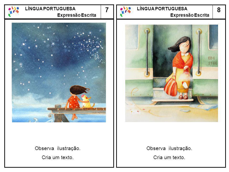 7 8 Observa ilustração. Cria um texto. Observa ilustração.