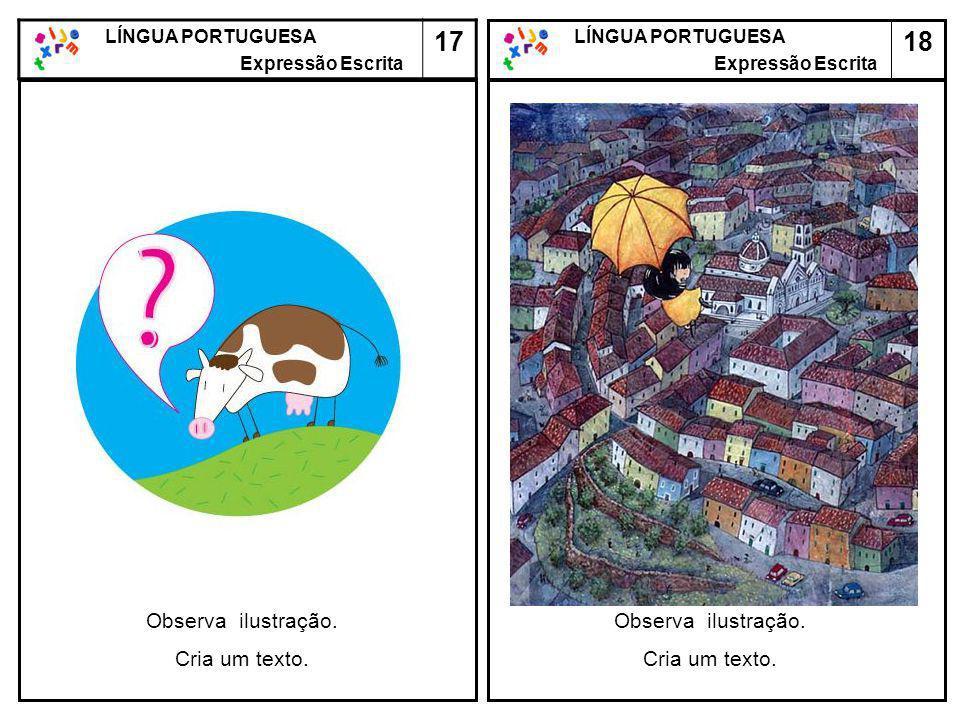 17 18 Observa ilustração. Cria um texto. Observa ilustração.