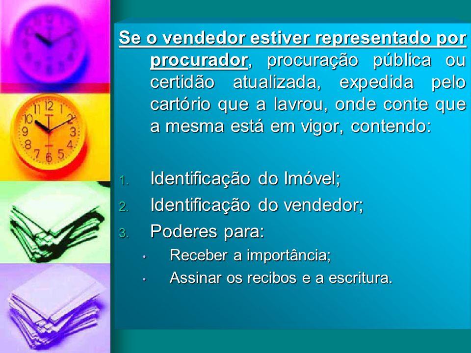 Identificação do Imóvel; Identificação do vendedor; Poderes para:
