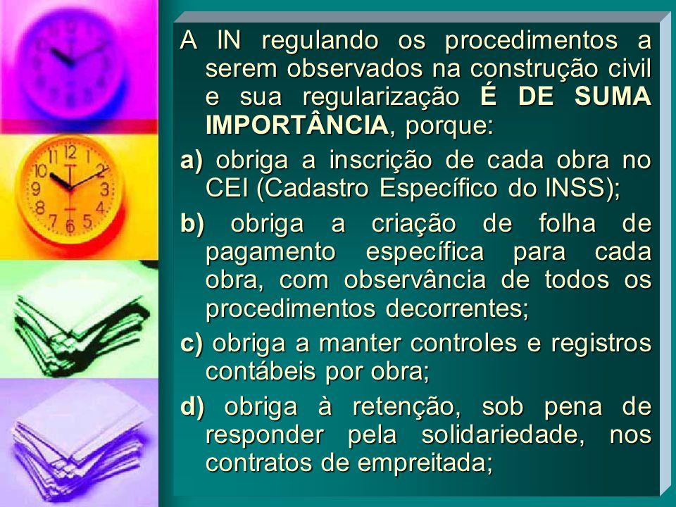 A IN regulando os procedimentos a serem observados na construção civil e sua regularização É DE SUMA IMPORTÂNCIA, porque: