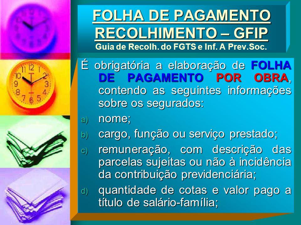 FOLHA DE PAGAMENTO RECOLHIMENTO – GFIP Guia de Recolh. do FGTS e Inf