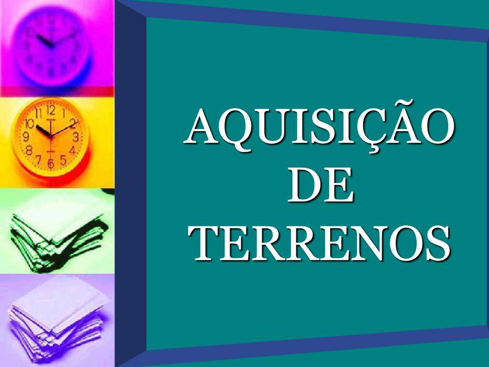 AQUISIÇÃO DE TERRENOS Clique para adicionar texto