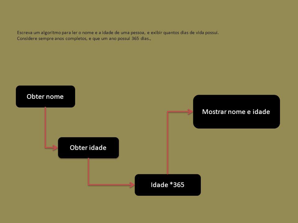 Obter nome Mostrar nome e idade Obter idade Idade *365