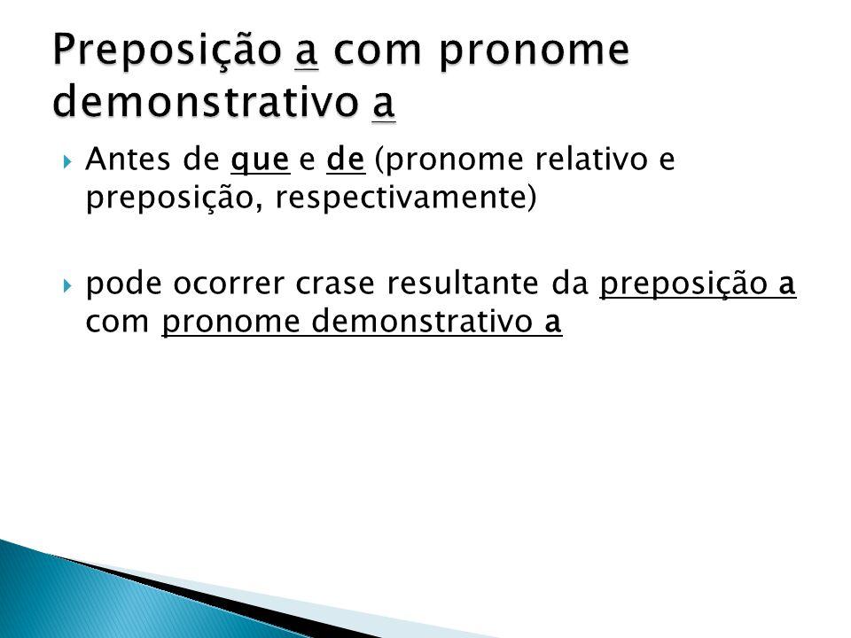 Preposição a com pronome demonstrativo a