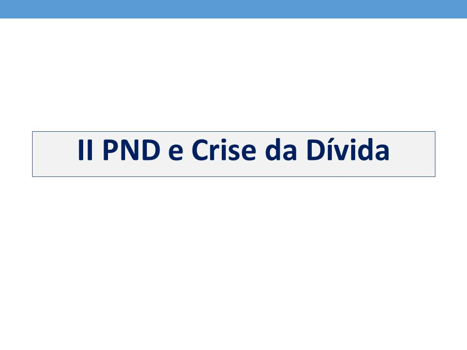 II PND e Crise da Dívida