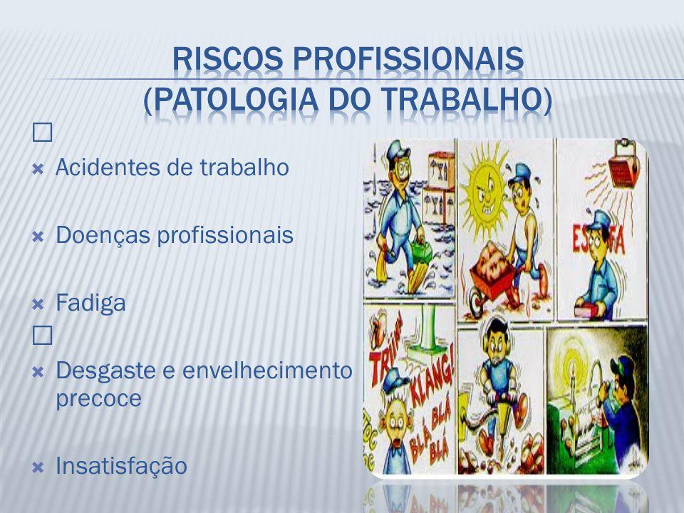 Riscos profissionais (patologia do trabalho)