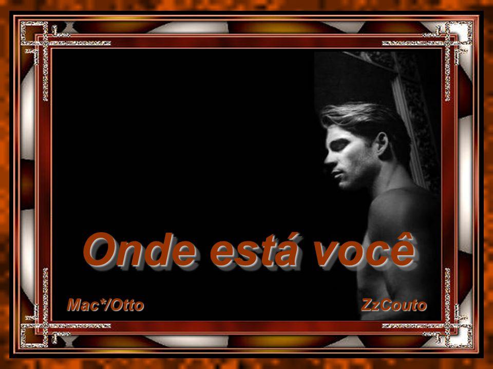 Onde está você Mac*/Otto ZzCouto