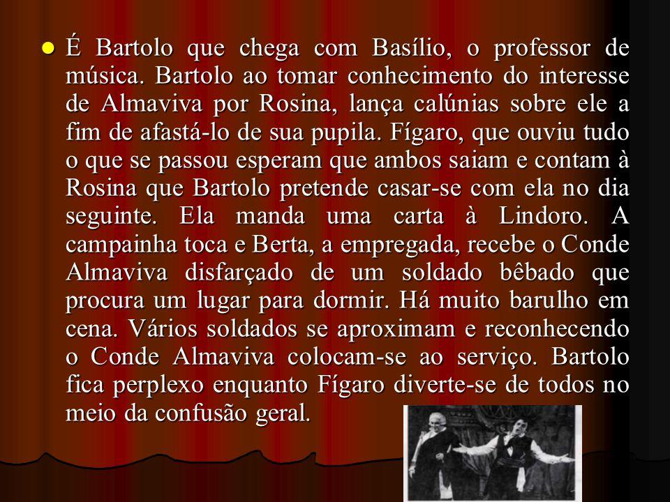 É Bartolo que chega com Basílio, o professor de música