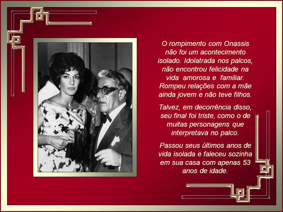 O rompimento com Onassis não foi um acontecimento isolado