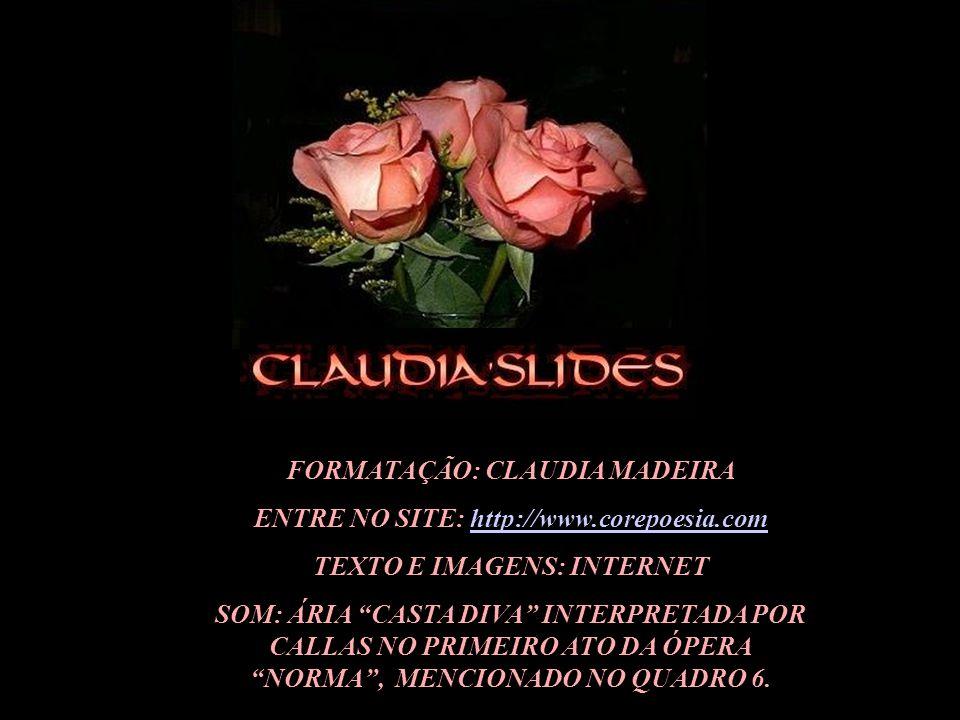 FORMATAÇÃO: CLAUDIA MADEIRA ENTRE NO SITE: http://www.corepoesia.com