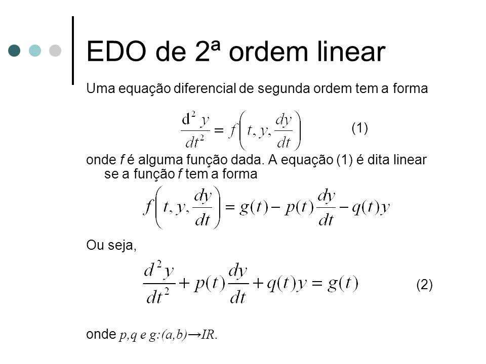 EDO de 2ª ordem linear Uma equação diferencial de segunda ordem tem a forma.