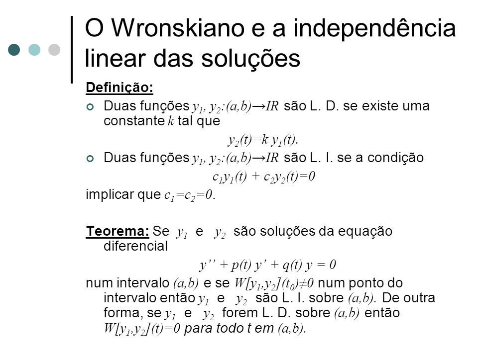 O Wronskiano e a independência linear das soluções