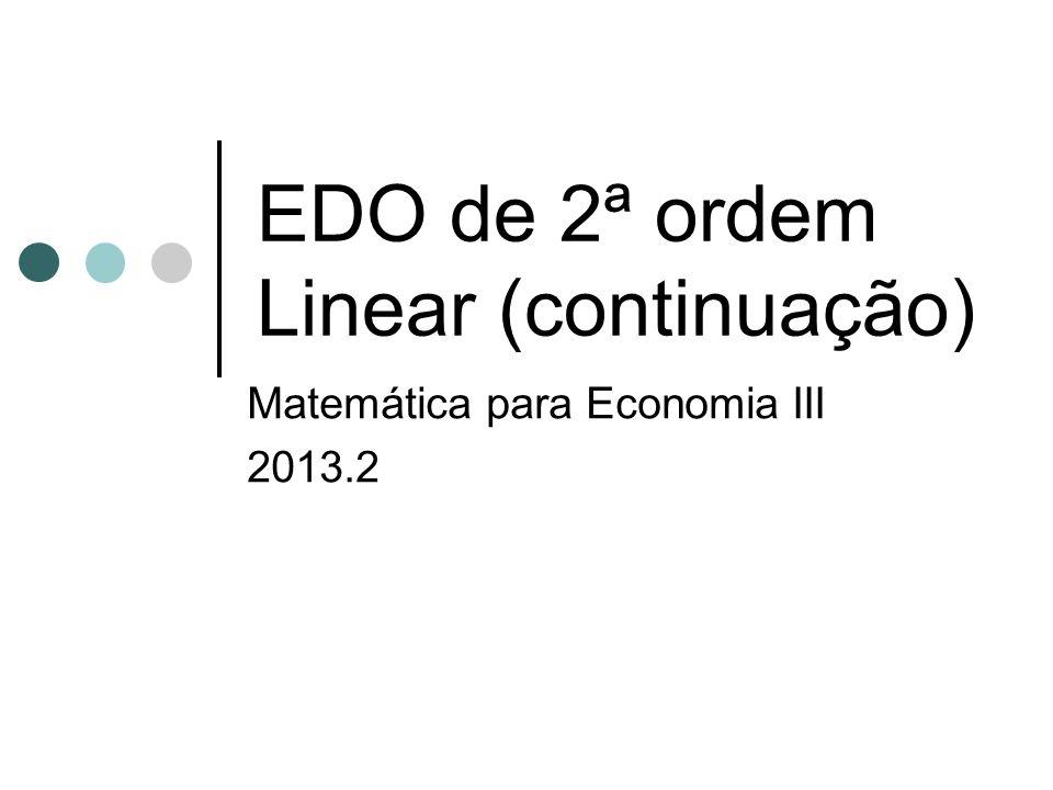 EDO de 2ª ordem Linear (continuação)