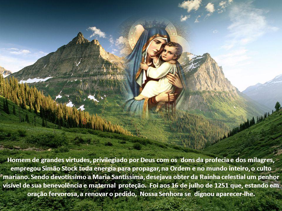 Homem de grandes virtudes, privilegiado por Deus com os dons da profecia e dos milagres, empregou Simão Stock toda energia para propagar, na Ordem e no mundo inteiro, o culto mariano.