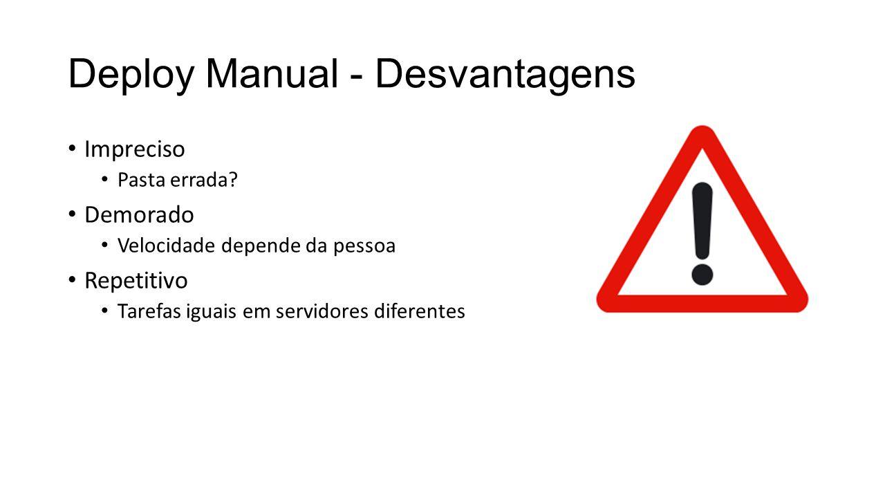 Deploy Manual - Desvantagens