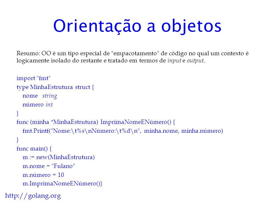 Orientação a objetos http://golang.org