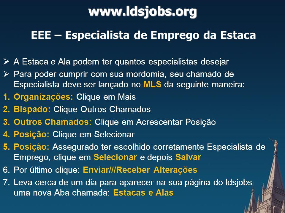 www.ldsjobs.org EEE – Especialista de Emprego da Estaca