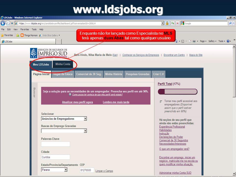 www.ldsjobs.org Enquanto não for lançado como Especialista no MLS
