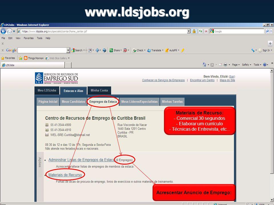 www.ldsjobs.org Materiais de Recurso: - Comercial 30 segundos