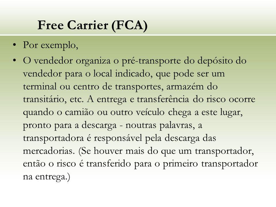 Free Carrier (FCA) Por exemplo,