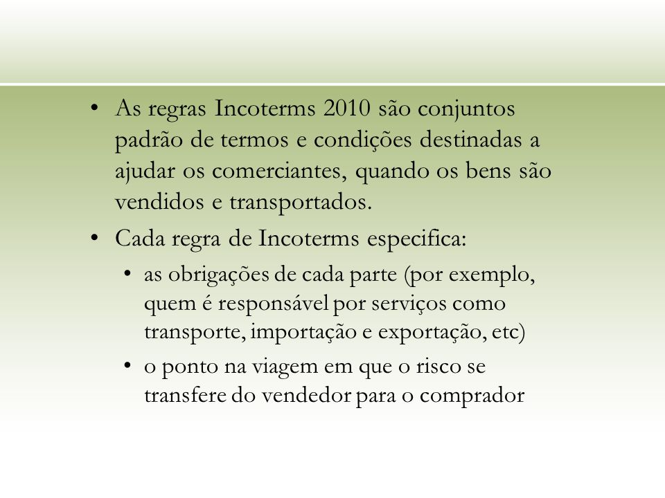 Cada regra de Incoterms especifica: