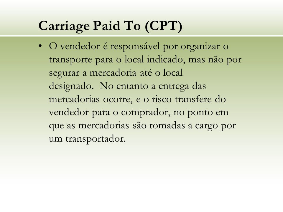 Carriage Paid To (CPT)