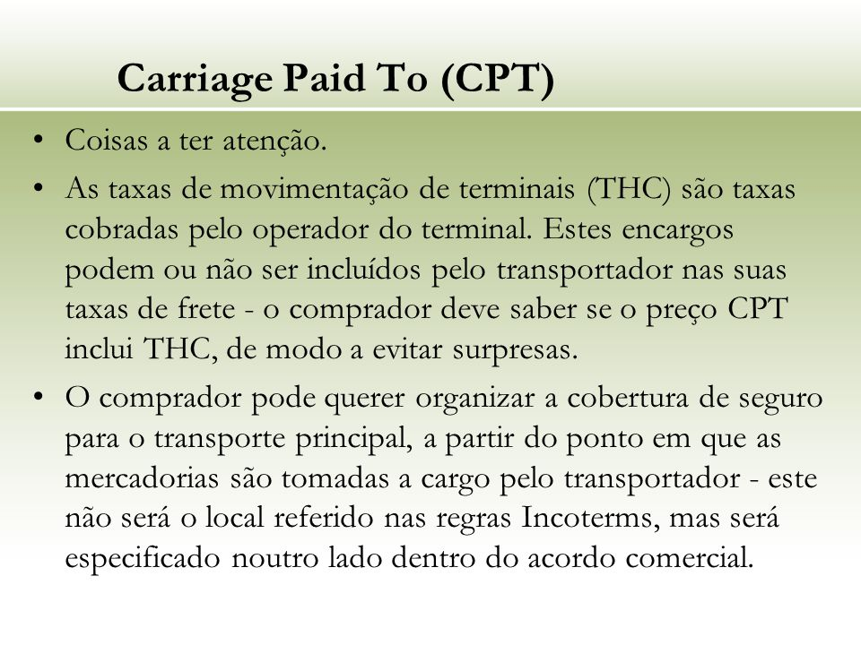 Carriage Paid To (CPT) Coisas a ter atenção.