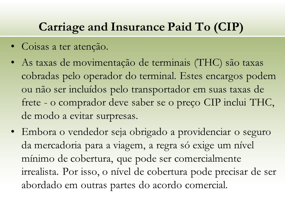 Carriage and Insurance Paid To (CIP)