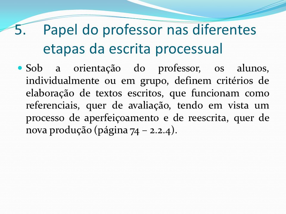 Papel do professor nas diferentes etapas da escrita processual