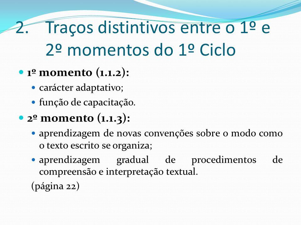 Traços distintivos entre o 1º e 2º momentos do 1º Ciclo