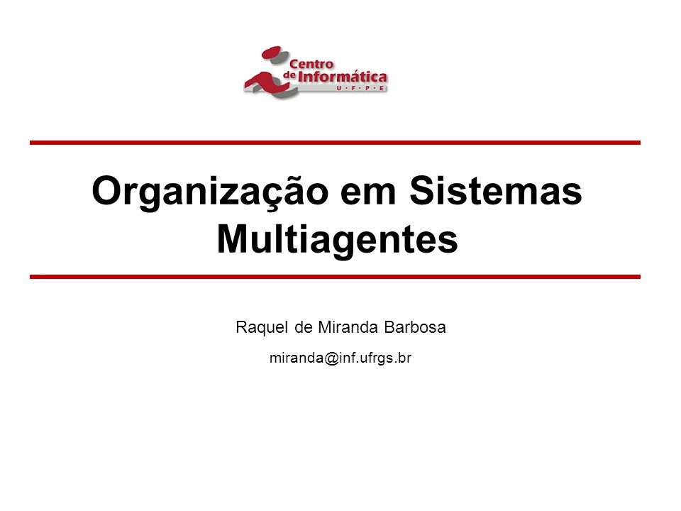 Organização em Sistemas Multiagentes