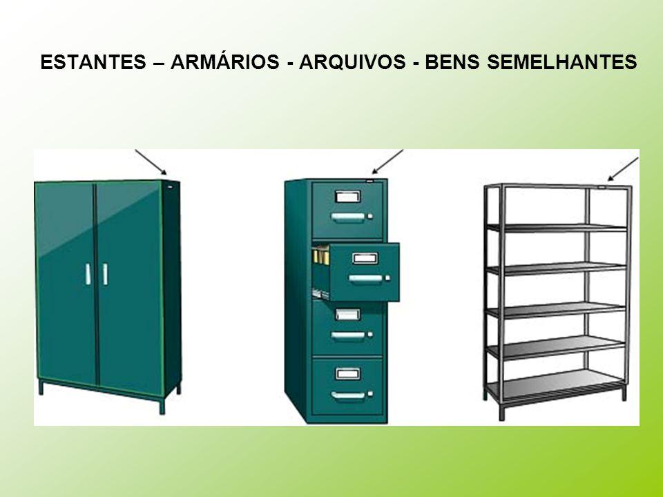 ESTANTES – ARMÁRIOS - ARQUIVOS - BENS SEMELHANTES