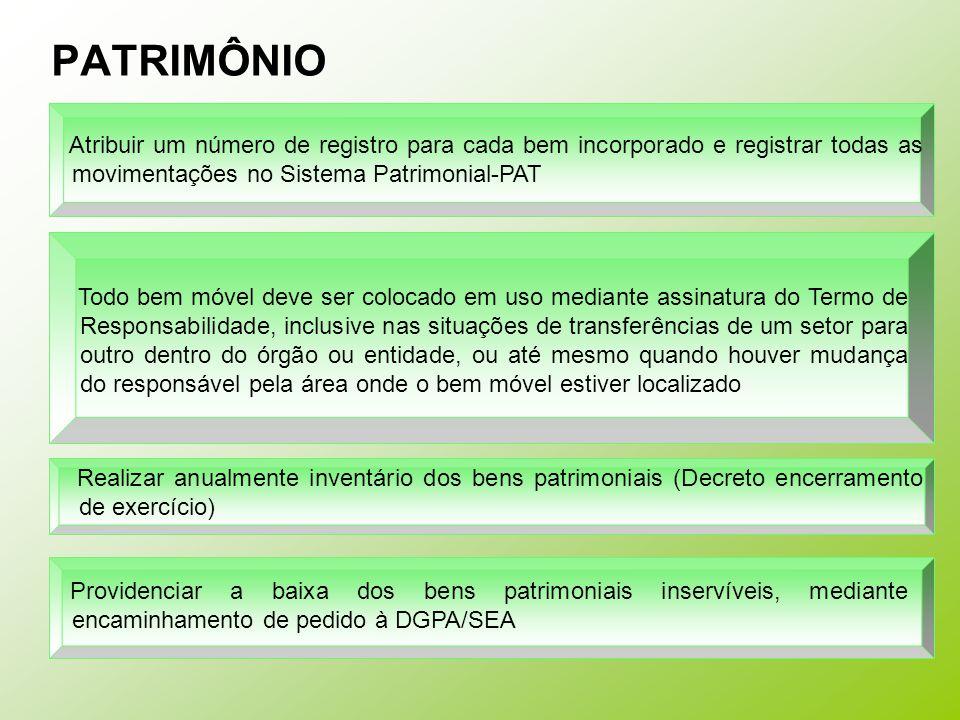 PATRIMÔNIO Atribuir um número de registro para cada bem incorporado e registrar todas as movimentações no Sistema Patrimonial-PAT.