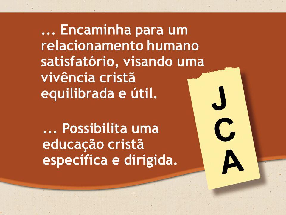 J C A ... Encaminha para um relacionamento humano