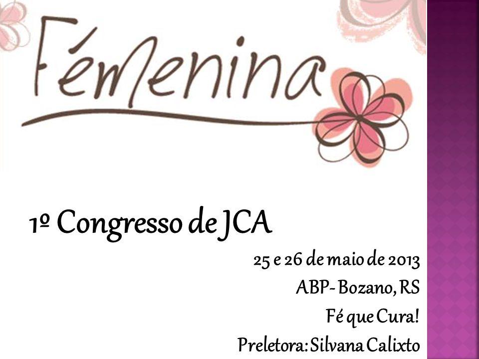 1º Congresso de JCA 25 e 26 de maio de 2013 ABP- Bozano, RS