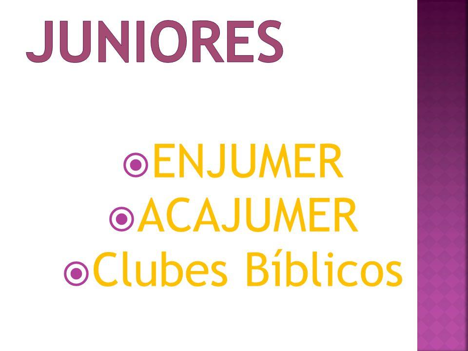 JUNIORES ENJUMER ACAJUMER Clubes Bíblicos