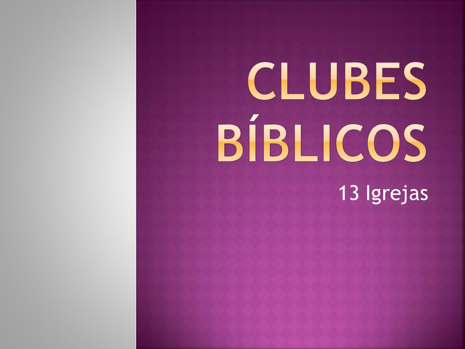 CLUBES BÍBLICOS 13 Igrejas