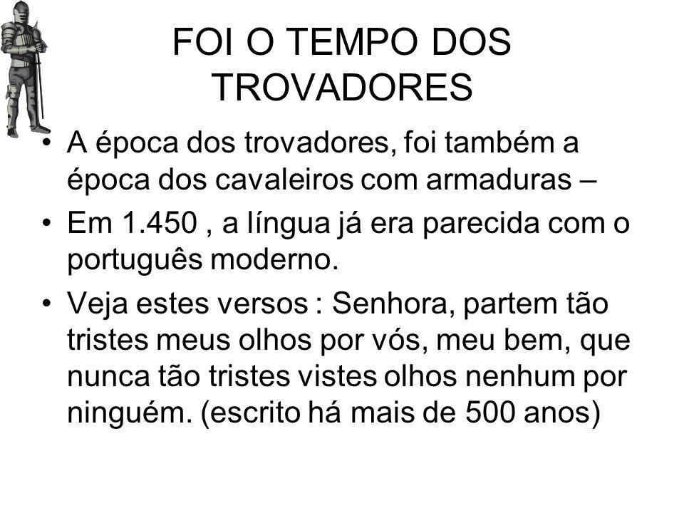FOI O TEMPO DOS TROVADORES