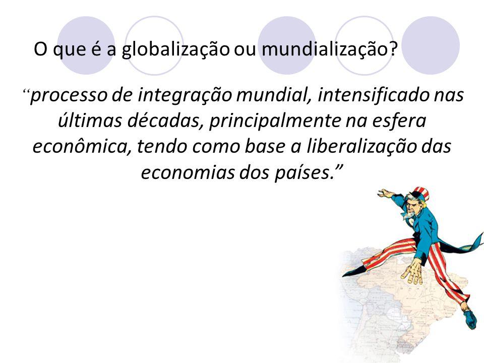 O que é a globalização ou mundialização