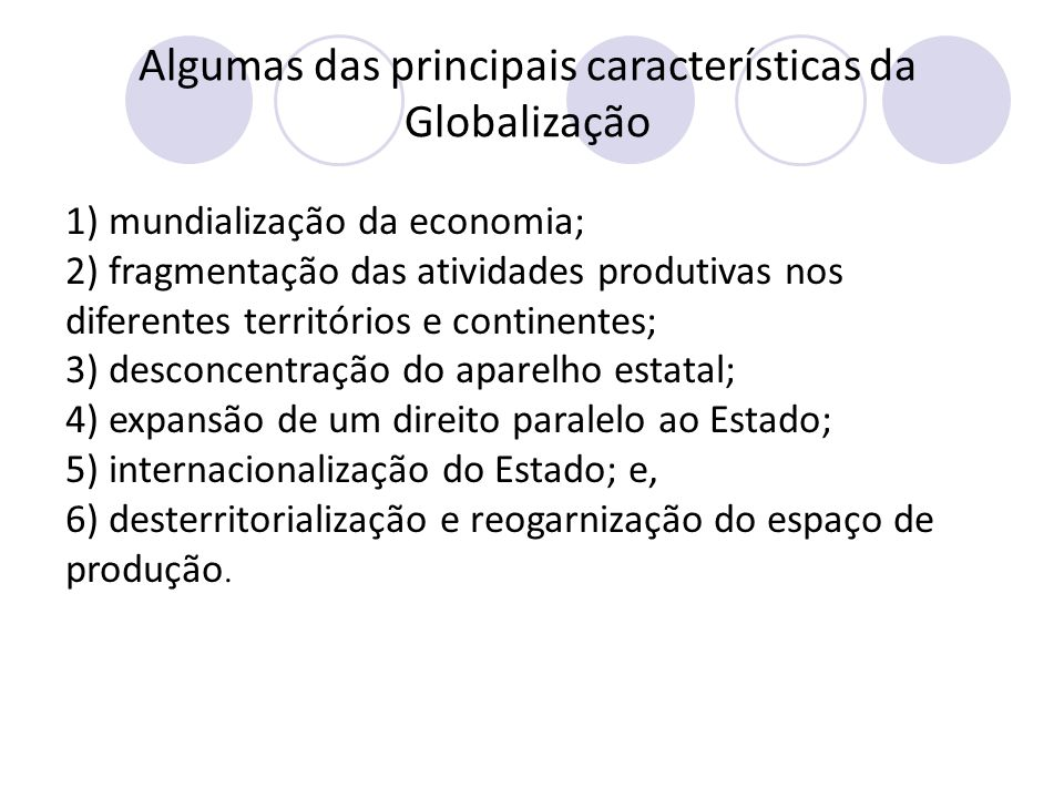 Algumas das principais características da Globalização