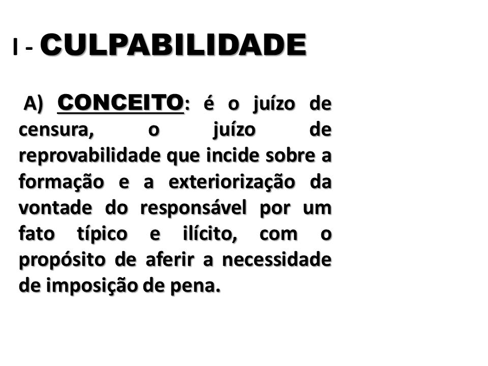I - CULPABILIDADE