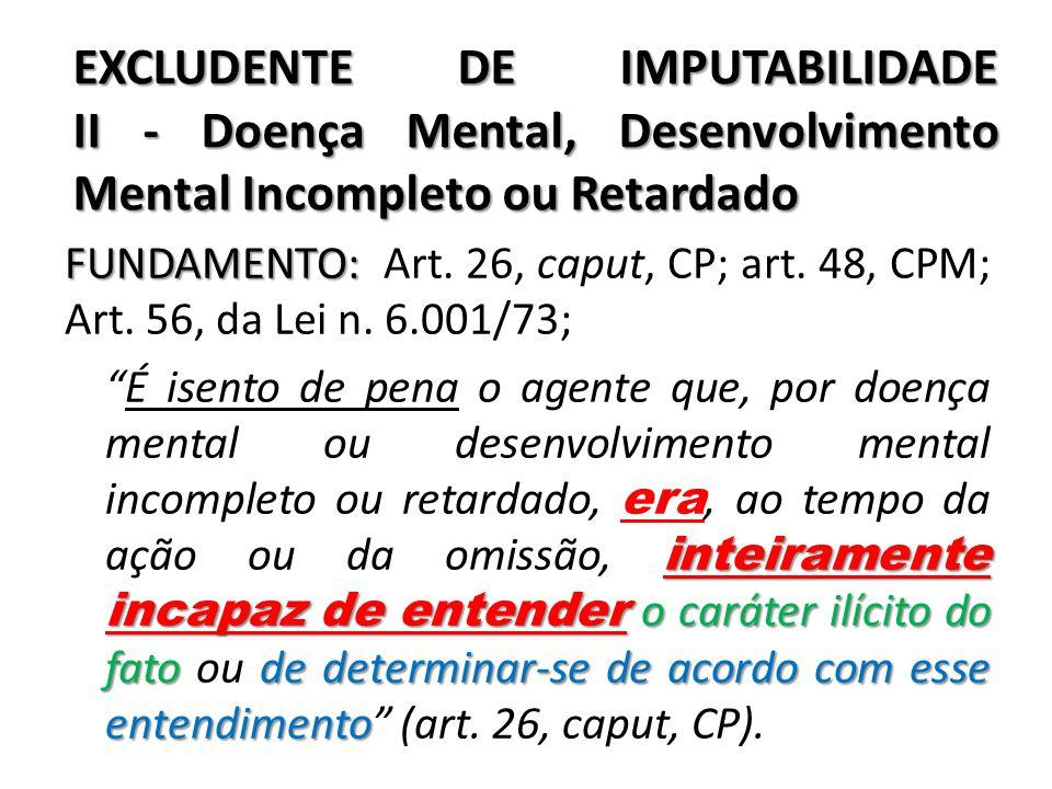 EXCLUDENTE DE IMPUTABILIDADE II - Doença Mental, Desenvolvimento Mental Incompleto ou Retardado