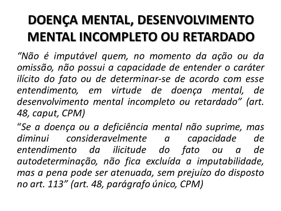 DOENÇA MENTAL, DESENVOLVIMENTO MENTAL INCOMPLETO OU RETARDADO