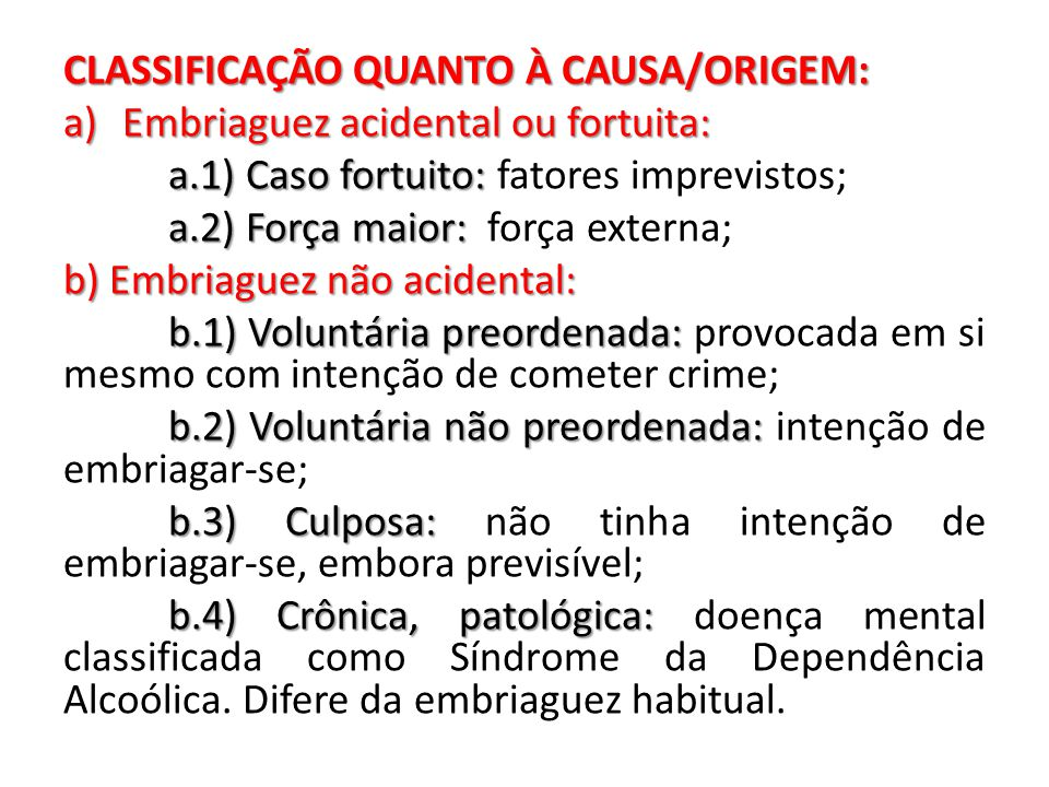 CLASSIFICAÇÃO QUANTO À CAUSA/ORIGEM: