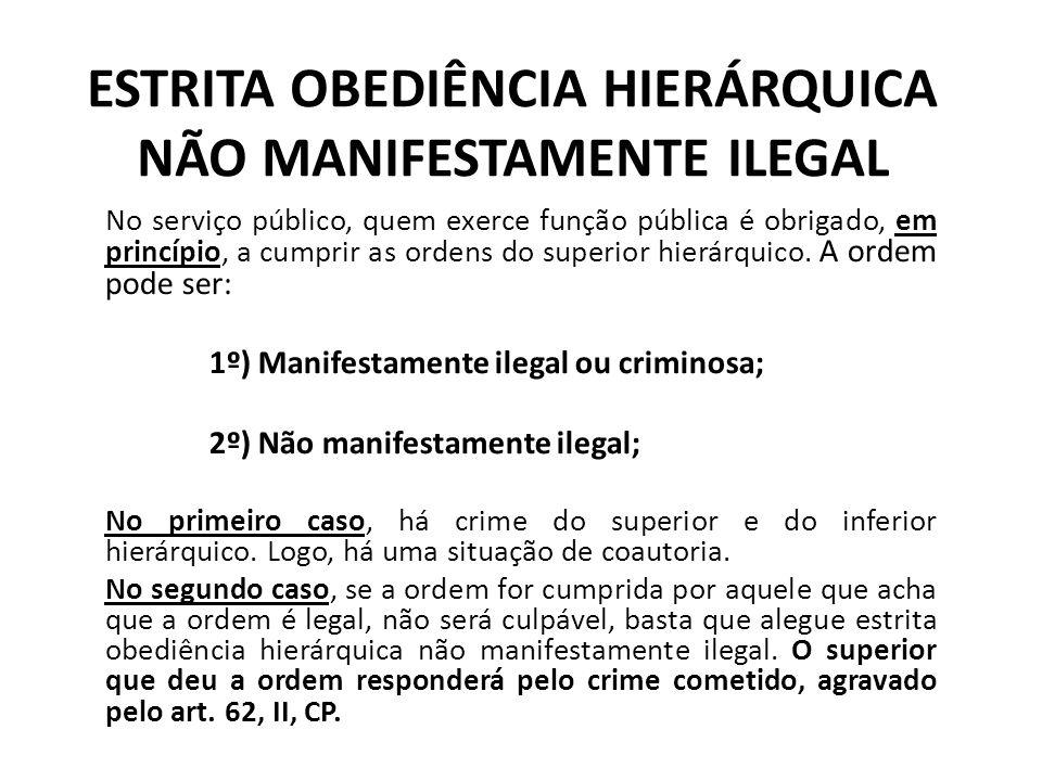 ESTRITA OBEDIÊNCIA HIERÁRQUICA NÃO MANIFESTAMENTE ILEGAL