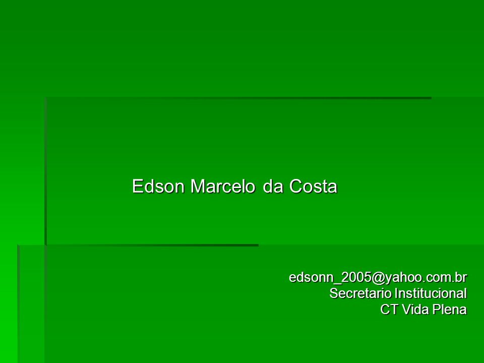 Edson Marcelo da Costa edsonn_2005@yahoo.com.br