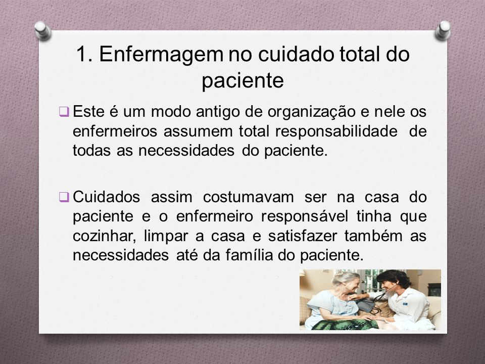 1. Enfermagem no cuidado total do paciente